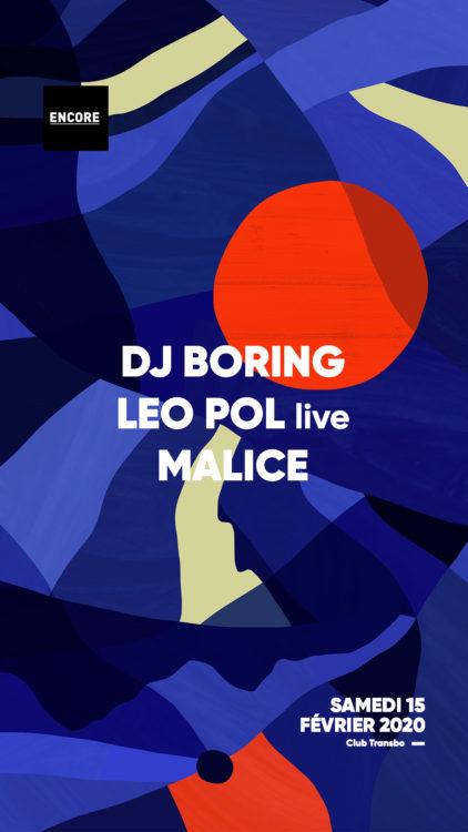 Soirée Encore Lyon DJ Boring ~ Leo Pol live ~ Malice Cleb Transbo Lyon 15 février 2020