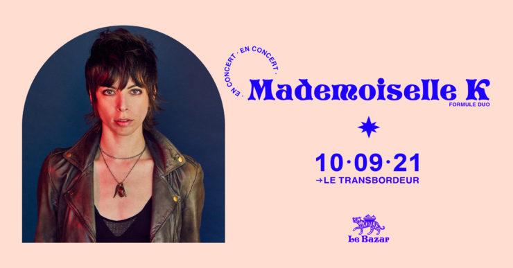 Mademoiselle K concert Lyon Transbordeur septembre 2021 Totaal Rez Le Bazar