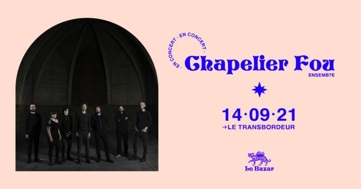 Chapelier fou ensemb7e concert Lyon Transbordeur 2021 Le Bazar Totaal Rez